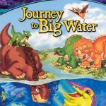 The Land Before Time IX: Journey to the Big Water (2002)